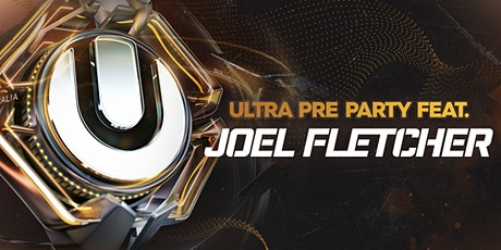 Ultra Pre Party feat. Joel Fletcher tickets