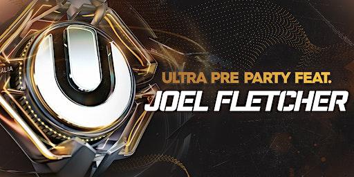Ultra Pre Party feat. Joel Fletcher