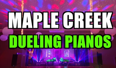 Maple Creek Dueling Pianos Extreme- Burn 'N' Mahn Audience Request Show tickets