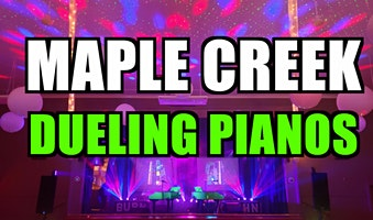 Maple Creek Dueling Pianos Extreme- Burn 'N' Mahn Audience Request Show