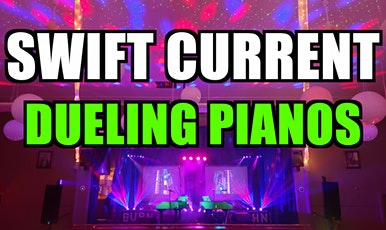 Swift Current Dueling Pianos Extreme- Dinner and Show- Burn 'N' Mahn tickets
