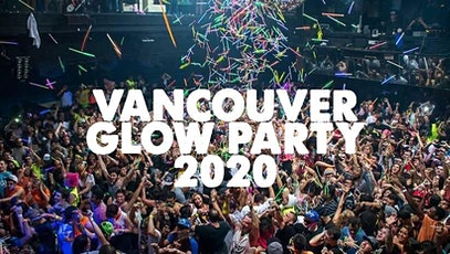 VANCOUVER GLOW PARTY 2020 | FRIDAY MARCH 6 tickets