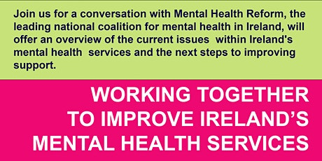Mental Health Reform: Working to Improve Ireland's Mental Health Services tickets
