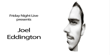 Friday Night Live Presents Joel Eddington tickets