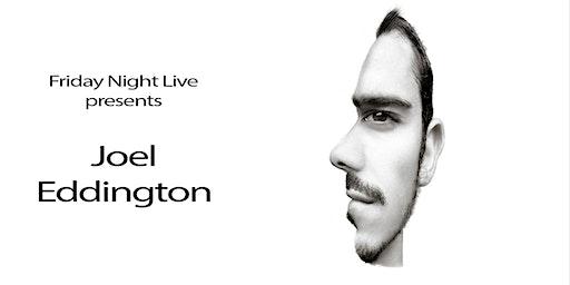 Friday Night Live Presents Joel Eddington