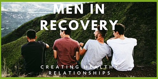 Men In Recovery: Creating Healthy Relationships