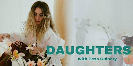 Daughters with Tess Guinery tickets