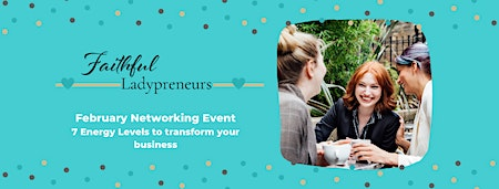 Faithful Ladypreneurs Event: 7 Energy Levels to Transform Your Business