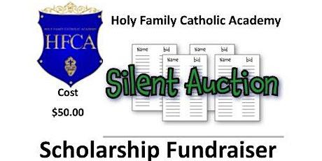 Holy Family Catholic Academy Scholarship Fundraiser - Silent Auction tickets