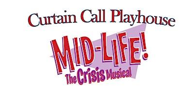 Curtain Call Playhouse: MIDLIFE! The Crisis Musical (Dinner & Show)