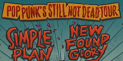 Simple Plan / New Found Glory - Pop Punk's Still Not Dead Tour