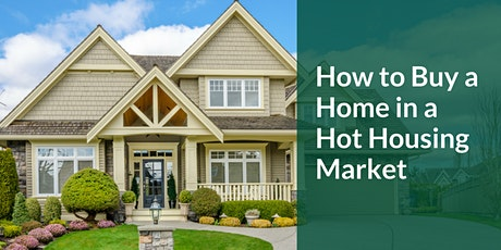 How to Buy a Home in a Hot Housing Market - Bothell, WA tickets