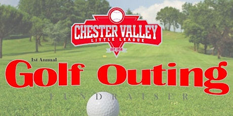 1st Annual Chester Valley Little League Golf Outing tickets