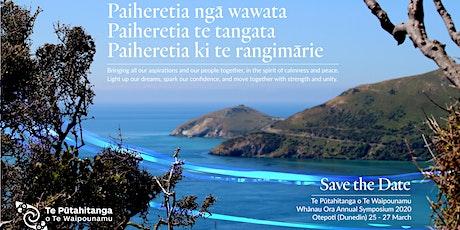 Te Putahitanga o Te Waipounamu Whanau Ora Annual Symposium 2020 tickets