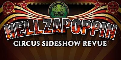Hellzapoppin Circus Sideshow Revue - Mesa Theater