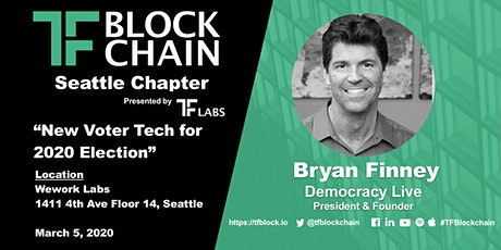 "We are 1!!! "" New Voter Technology for 2020 Elections"" at TF Blockchain-Seattle and BirThdayCake!!! tickets"