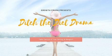 Ditch the Diet Drama (& Weight!) tickets