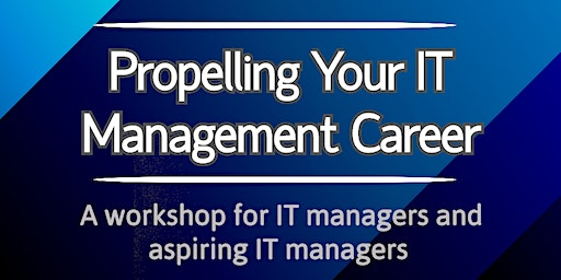 Propelling Your IT Management Career Workshop