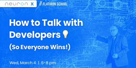 How to Talk w/ Developers (So Everyone Wins!) | Flatiron School x Beer & UX tickets