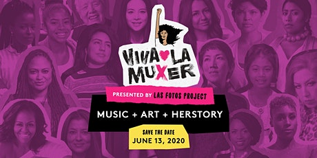 Las Fotos Project's 6th Annual Viva La Muxer Festival tickets