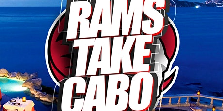 "NxlevelTravel Presents ""RAMS & FRIENDS CABO TAKEOVER"" tickets"
