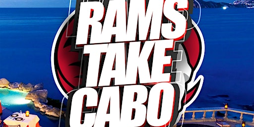 "NxlevelTravel Presents ""RAMS & FRIENDS CABO TAKEOVER"""
