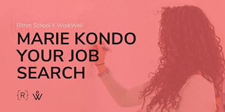 MARIE KONDO YOUR JOB SEARCH with WorkWell! tickets