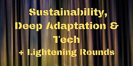 Sustainabilty, Deep Adaptation & Tech tickets