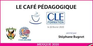 Café Pédagogique CLE Formation 2020 - Culiacán, Sin....