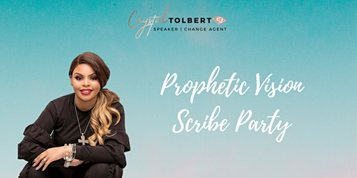 Prophetic Vision Scribe Party