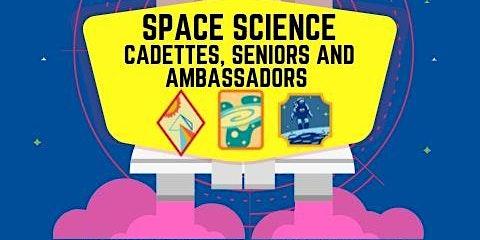 Space Science Badges - Cadette, Senior, Ambassador - Fresno