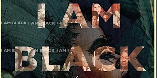 I AM BLACK- 5 à 7