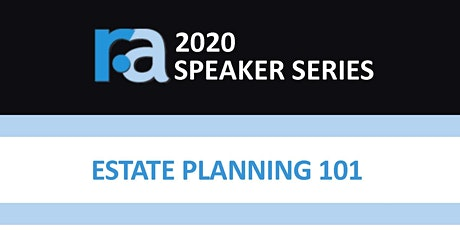 R&A 2020 Speaker Series: Estate Planning 101 Luncheon tickets