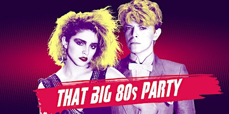 Postponed // That BIG 80s Party ★ Los Angeles tickets