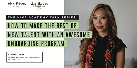 the Hive Academy Talk Series - How to make the best of New Talent with an awesome onboarding program tickets