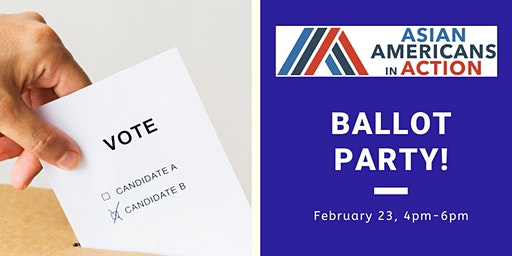 Asian Americans in Action Ballot Party