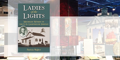 """Spring Lecture Series: """"Ladies of the Lights: Michigan Women in the U.S. Lighthouse Service"""""""