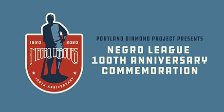 Negro League 100th Anniversary Celebration - with Portland Diamond Project tickets
