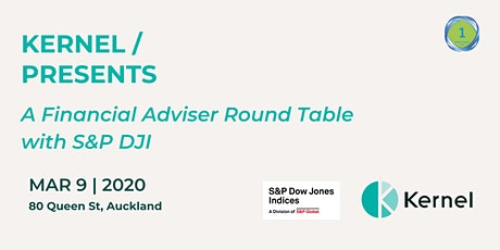 Kernel Presents: S&P Dow Jones Indices Financial Adviser Round Table - AKL tickets