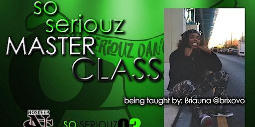 So Seriouz Master Class w/ Briauna Vinniane