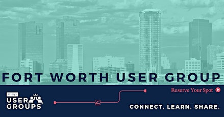 Fort Worth Alteryx User Group Meeting! tickets