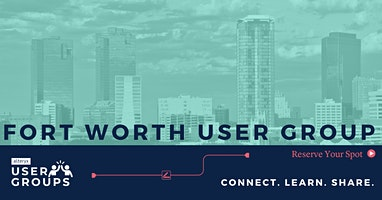 Fort Worth Alteryx User Group Meeting!