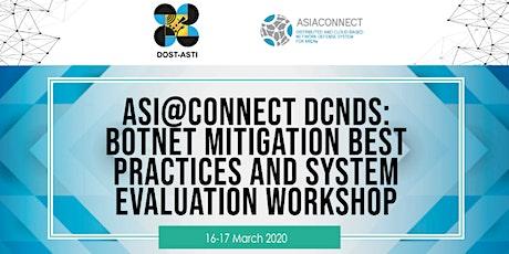 Asi@Connect DCNDS: Botnet Mitigation Best Practices and System Evaluation Workshop  tickets