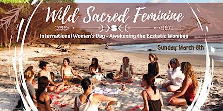 Wild Sacred Feminine - International Women's Day Celebration tickets