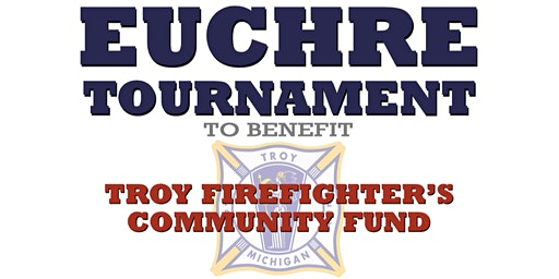 Euchre Tournament for the Troy Firefighters Community Fund