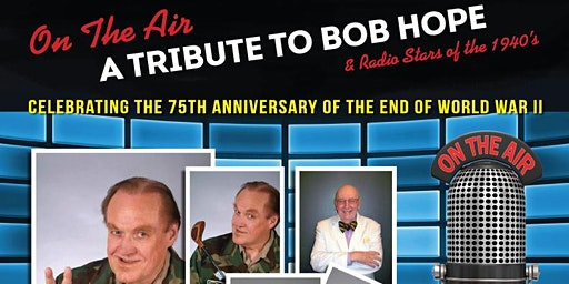 On the Air: A Tribute to Bob Hope and Radio Stars
