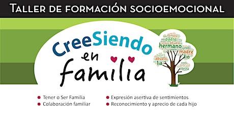 """Taller de Formación Socioemocional """"CreeSiendo en Familia"""" tickets"""