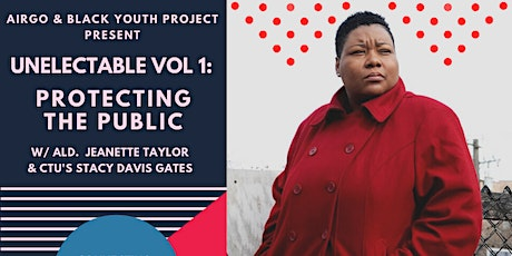 Unelectable: Protecting the Public  w/ Jeanette Taylor & Stacy Davis Gates tickets