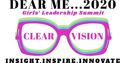 Dear Me...2020 Girls' Leadership Conference