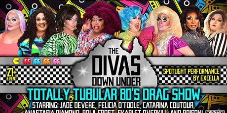 Diva's Down Under Totally Tubular 80's Drag Show tickets